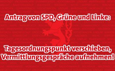 Antrag von SPD, Grüne und Linke: Vermittlungsgespräche aufnehmen!